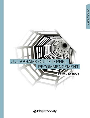 jj-abrams-ou-l-eternel-recommencement-visuel-du-livre-cinema-essai-chez-les-editions-playlist-society