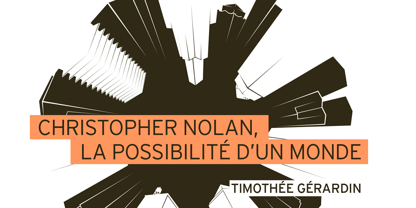 christopher-nolan-la-possibilite-d-un-monde-par-timothee-gerardin-playlist-society