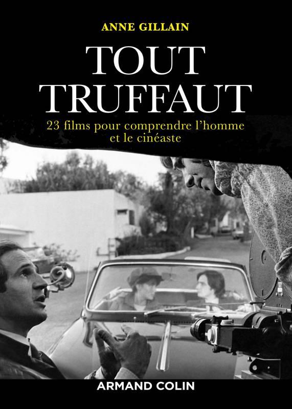 Livre « Tout Truffaut » : quand Anne Gillain effeuille un héraut de ...