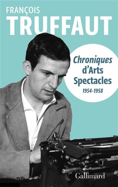 Chroniques-d-Arts-Spectacles-Francois-Truffaut-critique-livre