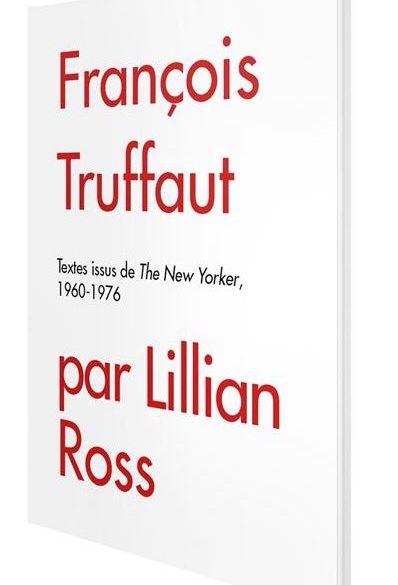 Francois-Truffaut-Lillian-Ross-critique-livre-carlotta