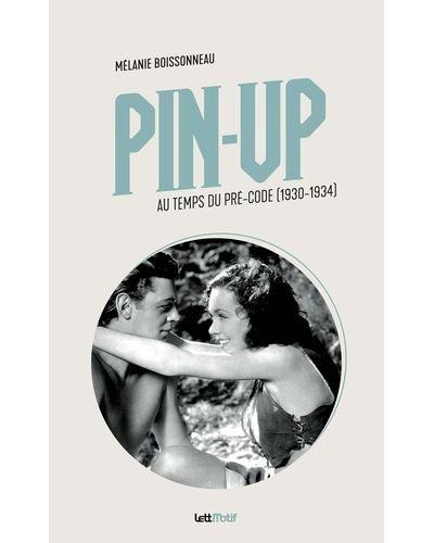 Pin-up-au-temps-du-Pre-Code-Melanie-Boissonneau-livre