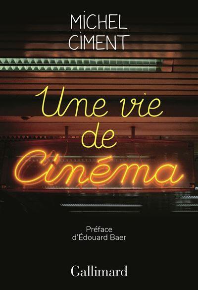 Une-vie-de-cinema-michel-ciment-critique-livre