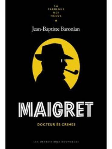 maigret-docteur-es-crimes-jean-baptiste-baronian-critique-livre