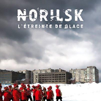 norilsk-etreinte-de-glace-françois-xavier-destors-critique-film