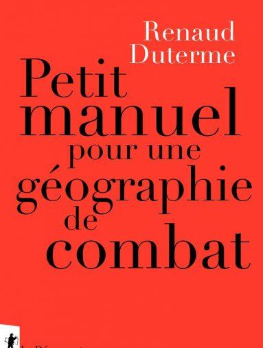 Petit-manuel-pour-une-geographie-de-combat-livre-Renaud-Duterme-critique