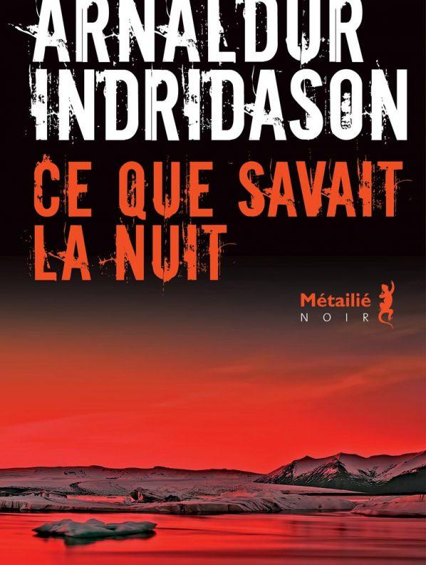 editions-metailie.noir-ce-que-savait-la-nuit-roman-Arnaldur-Indridason