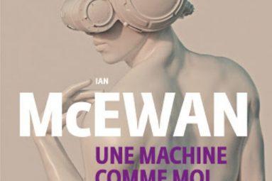 Une-machine-comme-moi-roman-Ian-McEwan-edition-gallimard-critique-livre