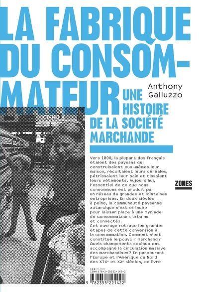 La-fabrique-du-consommateur-Une-histoire-de-la-societe-marchande-critique-livre