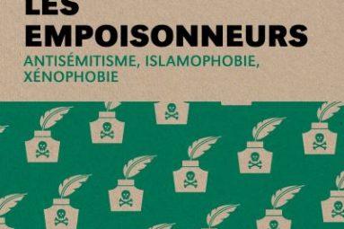 Les-empoisonneurs-Antisemitisme-islamophobie-xenophobie-critique-livre