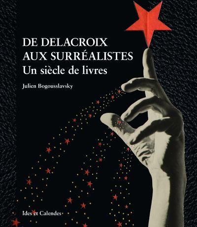 De-Delacroix-aux-surrealistes-Un-siecle-de-livres-critique