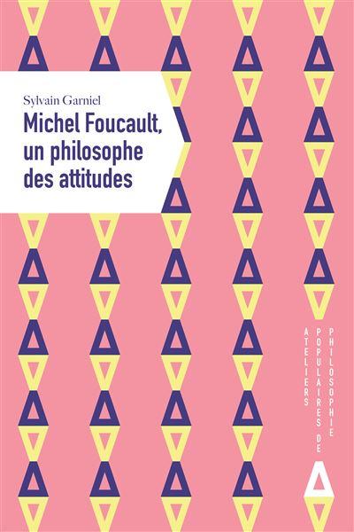 Michel-foucault-un-philosophe-des-attitudes-critique-livre