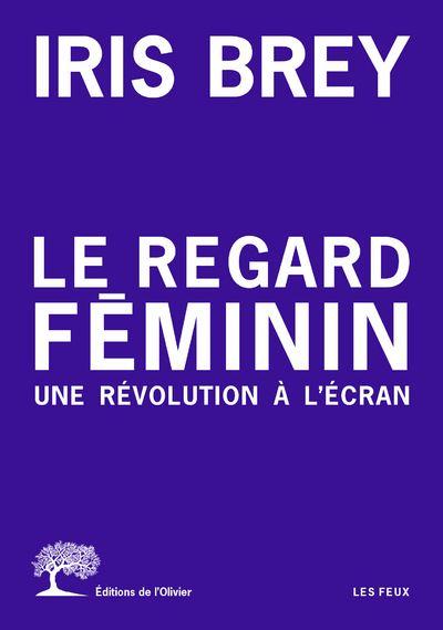 Le-Regard-feminin-Une-revolution-a-l-ecran-critique-livre