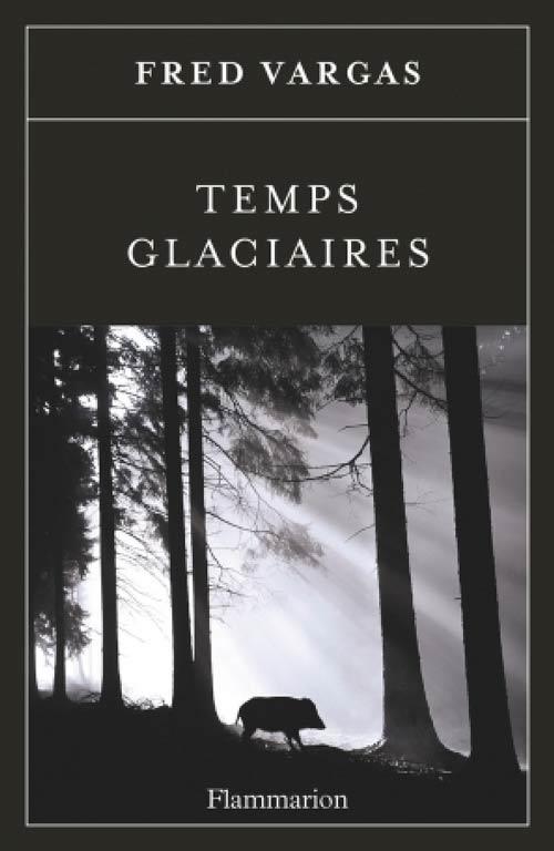 Temps-glaciaires-roman-Fred-Vargas-avis