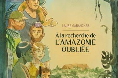 A-la-recherche-de-l-Amazonie-oubliee-critique-bd