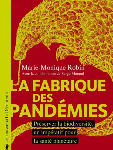 La-fabrique-des-pandemies-Preserver-la-biodiversite-un-imperatif-pour-la-sante-planetaire-critique-livre