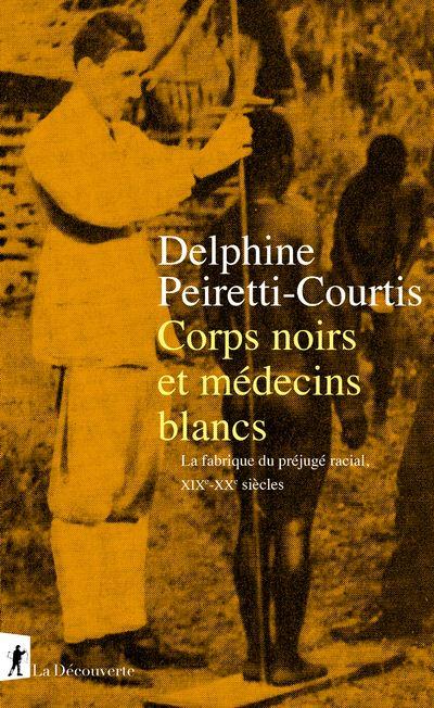 Corps-noirs-et-medecins-blancs-La-fabrique-du-prjuge-racial-XIXe-XXe-siecles-critique-livre